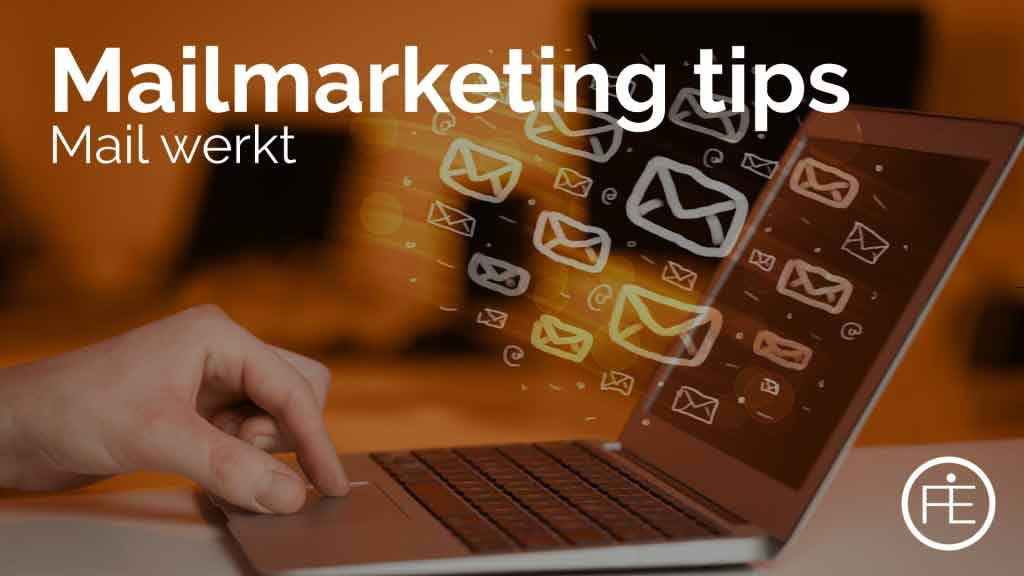 Tips voor jouw mailmarketing