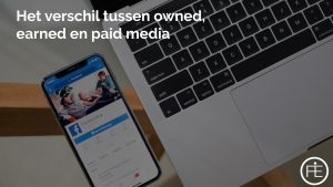Het verschil tussen owned, earned en paid media