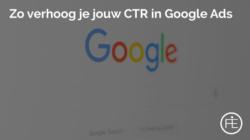 Zo verhoog je jouw CTR in Google Ads