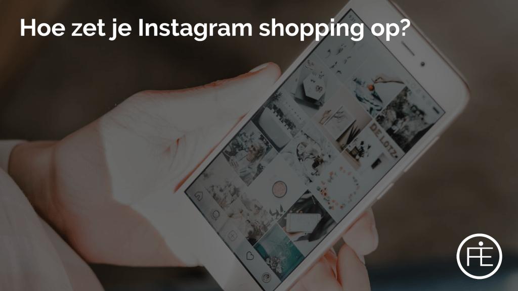 Hoe zet je Instagram shopping op?